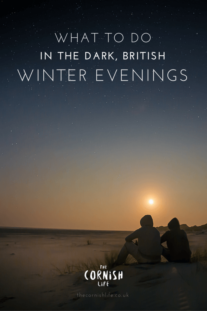What to do in the Dark, British, Winter Evenings