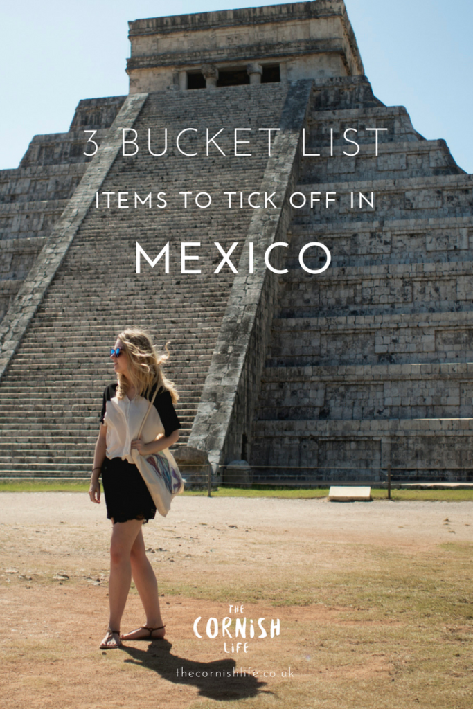 3 Bucket List Items to tick off in Mexico