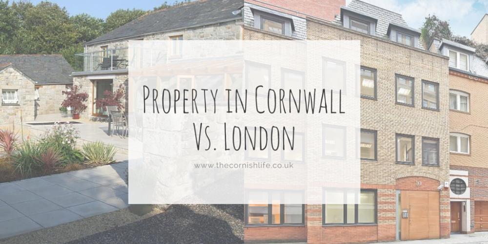 Property in Cornwall Vs. London