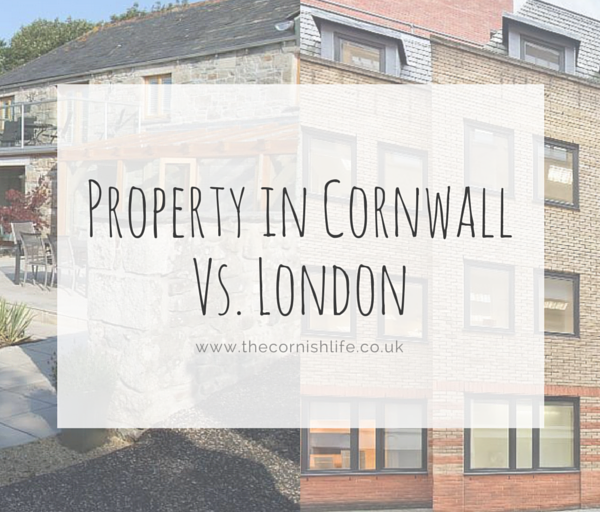 Property in Cornwall vs. London