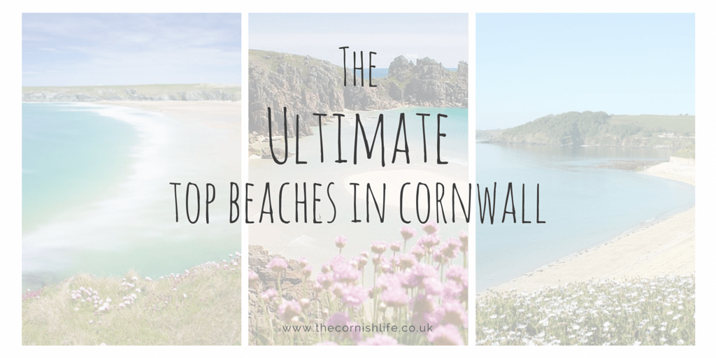 The Ultimate Top beaches in Cornwall