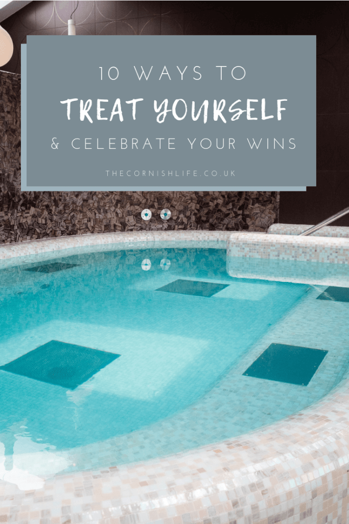 10 Ways to Treat Yourself and Celebrate Your Wins | Reward Yourself with Self Care